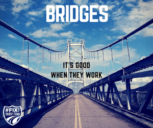 Bridges - everyone agrees they need to work.